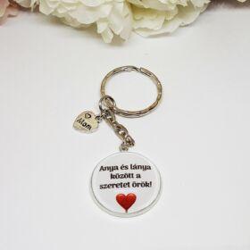 Anya és lánya között a szeretet örök feliratos kulcstartó